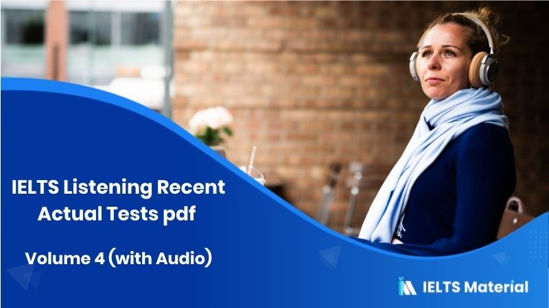 IELTS Listening Recent Actual Tests pdf - Volume 4 (with Audio)