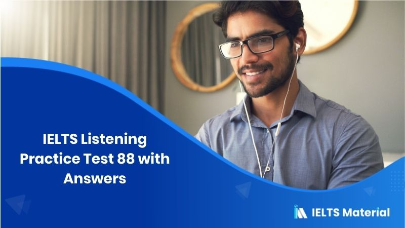 IELTS Listening Practice Test 88 with Answers