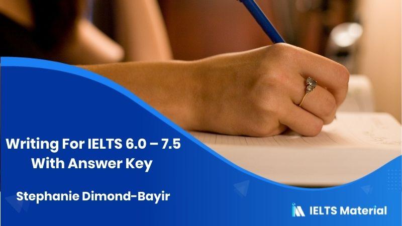 Improve Your Skills: Writing For IELTS 6.0 - 7.5 With Answer Key - Stephanie Dimond-Bayir