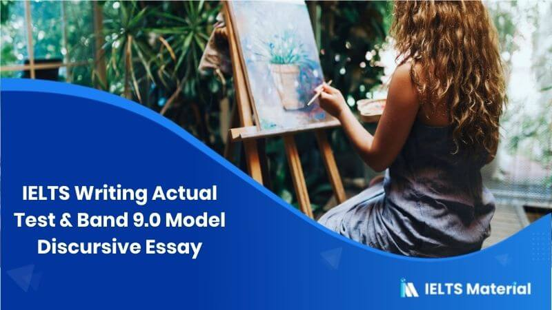 IELTS Writing Actual Test in March, 2016 - Band 9.0 Model Discursive Essay