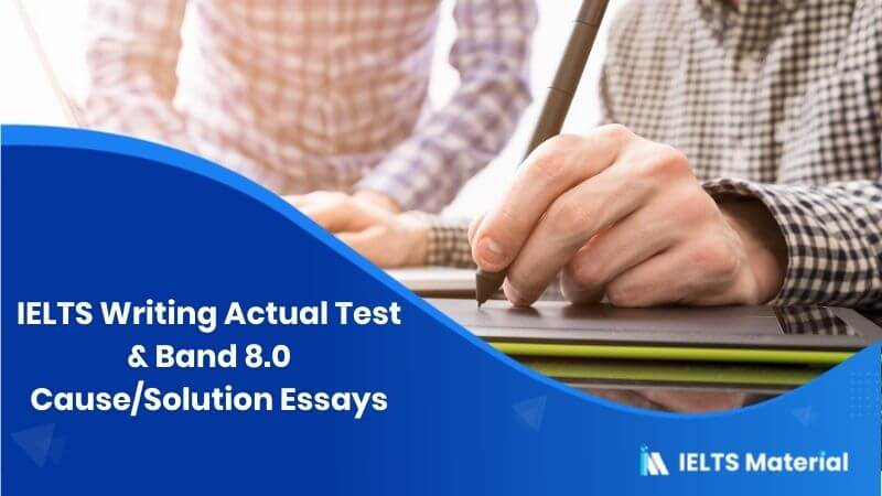 IELTS Writing Actual Test in April, 2016 - Band 8.0 Cause/Solution Essays