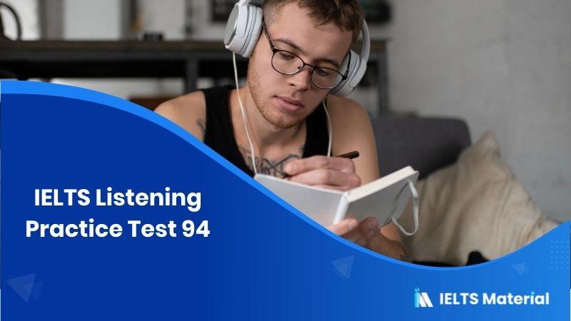 IELTS Listening Practice Test 94