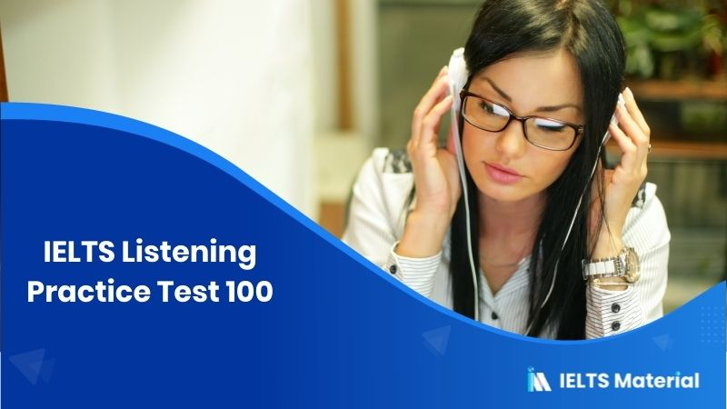 IELTS Listening Practice Test 100
