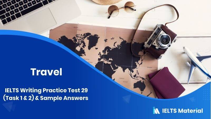 IELTS Writing Practice Test 29 Task 1 and Sample Answers