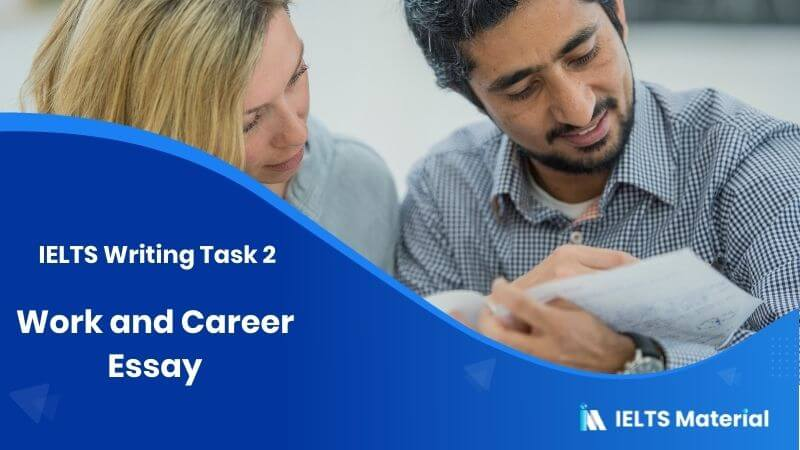 IELTS Writing Task 2 Topic: Work and Career