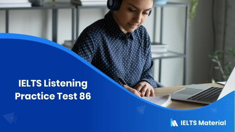 IELTS Listening Practice Test 86 for Academic and General Training