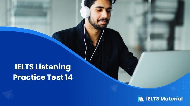 IELTS Listening Practice Test 14