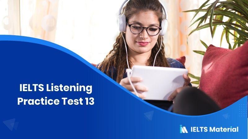 IELTS Listening Practice Test 13