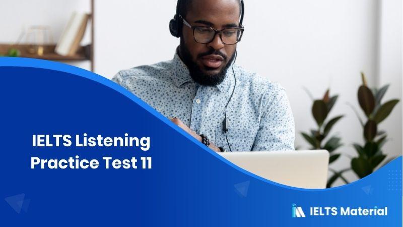 IELTS Listening Practice Test 11
