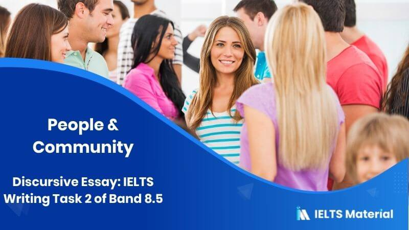 Discursive Essay: IELTS Writing Task 2 of Band 8.5 - Topic : People & Community
