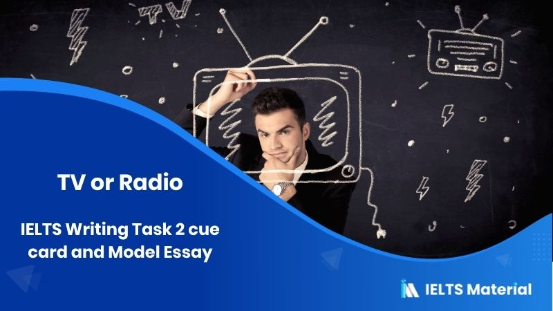IELTS Writing Task 2 Topic: People Think that Radio is more Enjoyable