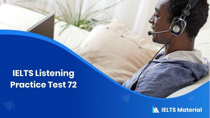 IELTS Listening Practice Test 72