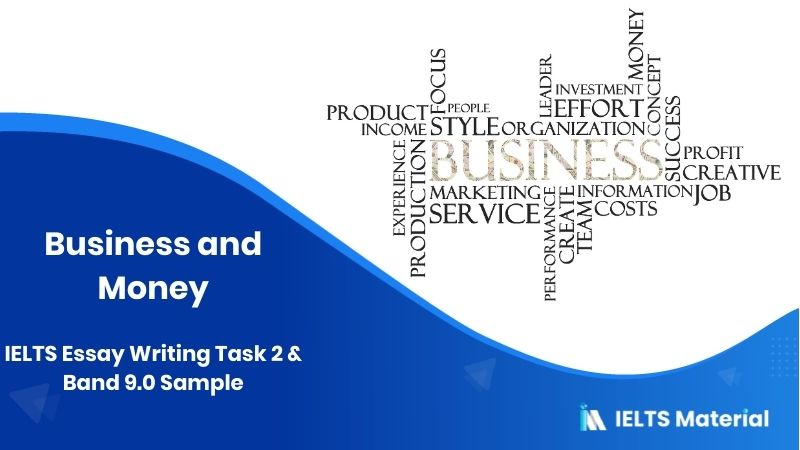 Business and Money: IELTS Essay Writing Task 2 (July, 2015) & Band 9.0 Sample