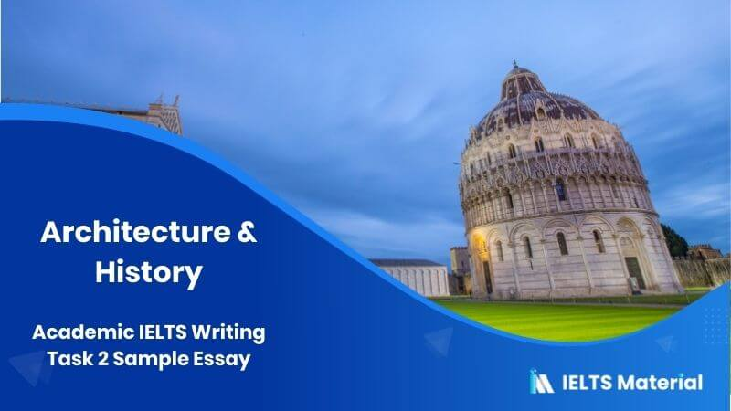 Academic IELTS Writing Task 2: Architecture & History - Sample Essay