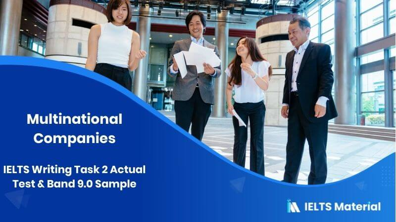 IELTS Writing Task 2: Multinational Companies - Actual Test in June, 2016 & Band 9.0 Sample