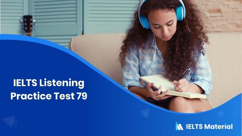IELTS Listening Practice Test 79