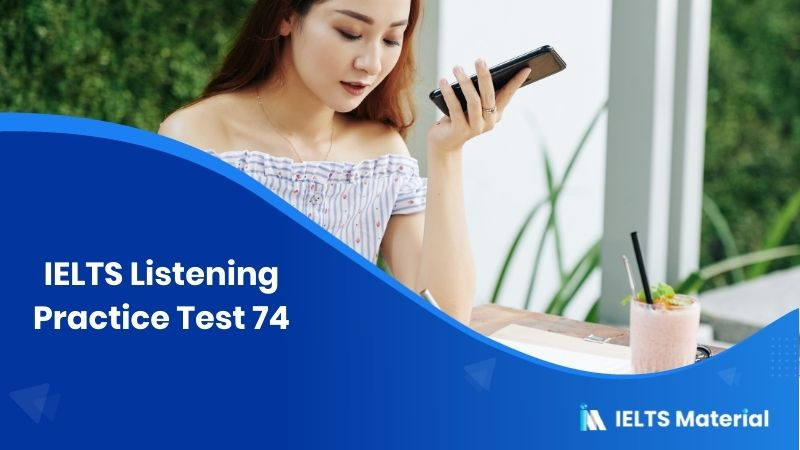 IELTS Listening Practice Test 74