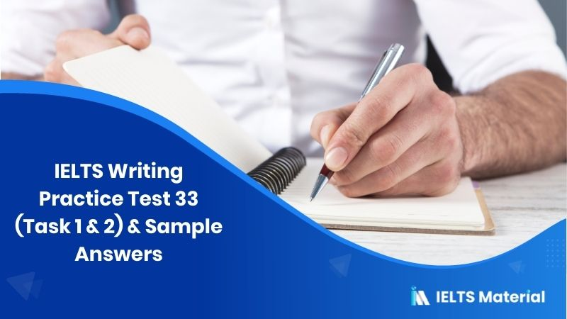 IELTS Writing Practice Test 33 (Task 1) and Sample Answers