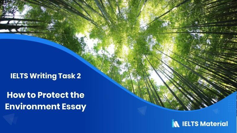 How to Protect the Environment Essay: IELTS Writing Task 2