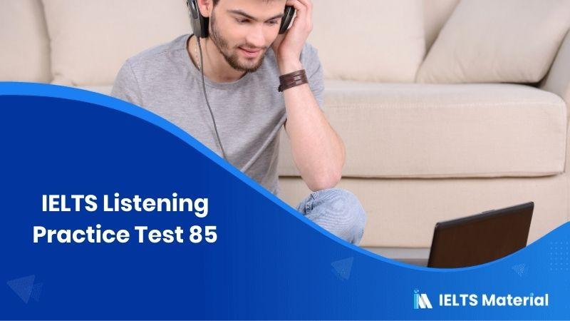 IELTS Listening Practice Test 85