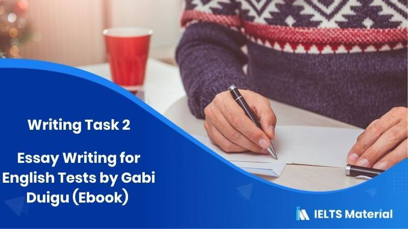 Essay Writing for English tests by Gabi Duigu (Ebook) – Writing task 2