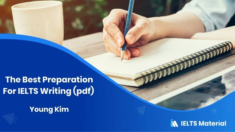 The Best Preparation For IELTS Writing (pdf) - Young Kim