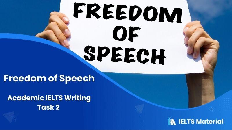 Academic IELTS Writing Task 2 - Topic 14: Freedom of Speech
