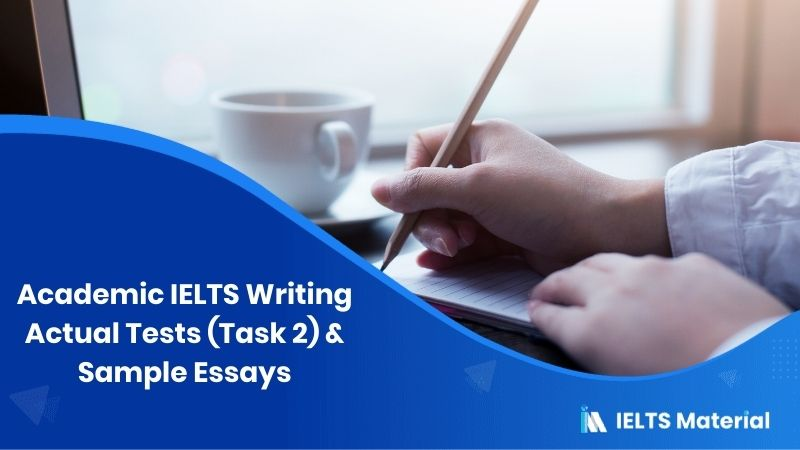 Academic IELTS Writing Actual Tests topic (Task 2) in 2015 & sample Essays