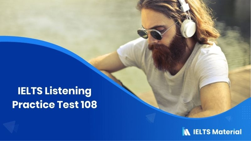 IELTS Listening Practice Test 108