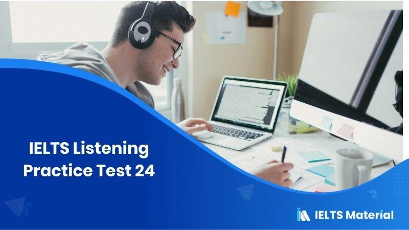 IELTS Listening Practice Test 24