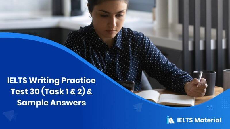 IELTS Writing Practice Test 30 (Task 1) and Sample Answers