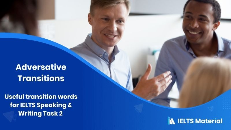 Useful transition words for IELTS Speaking & Writing Task 2 - Adversative Transitions