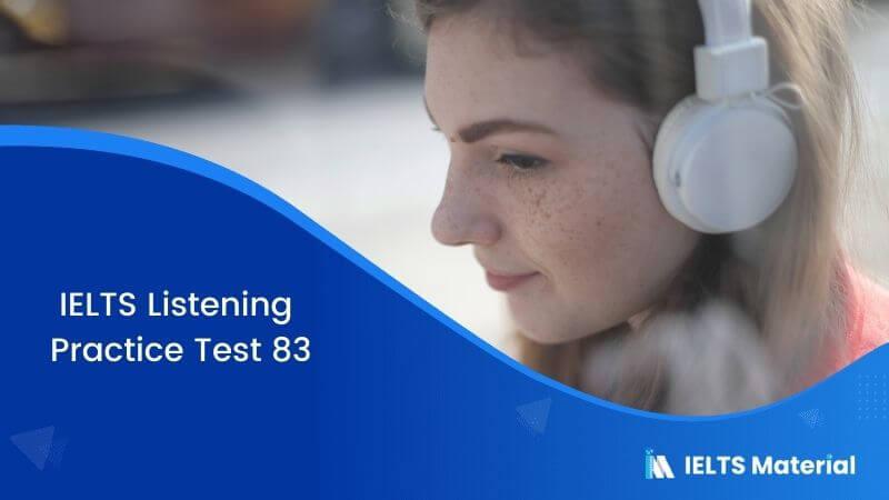 IELTS Listening Practice Test 83
