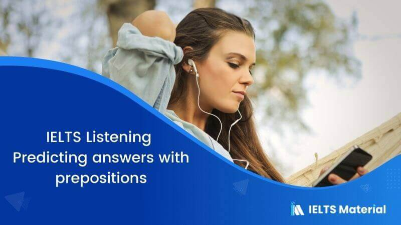 IELTS Listening: Predicting answers with prepositions