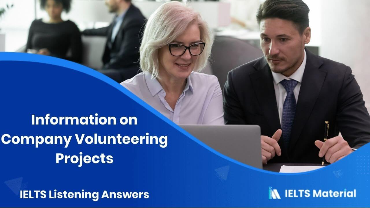 Information on Company Volunteering Projects – IELTS Listening Answers