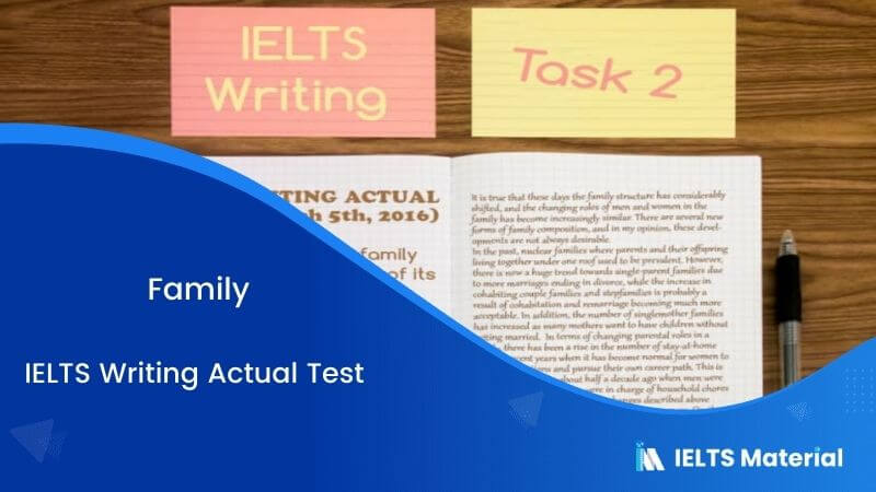 IELTS Writing Actual Test (March 5th, 2016) – Topic: Family