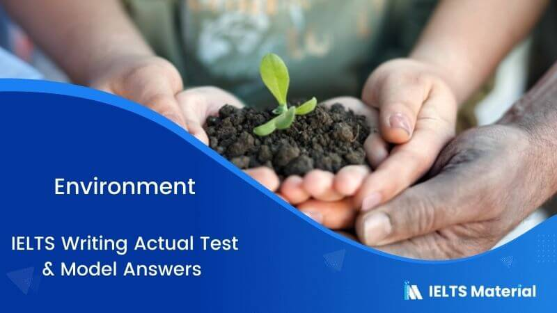 IELTS Writing Actual Test & Model Answers - Topic: Environment
