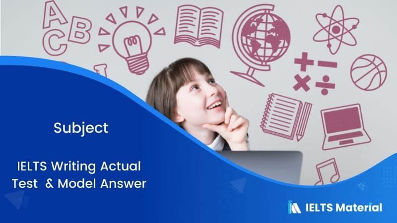 Writing, Reading and Maths are the Three Major Subjects – IELTS Writing Task 2