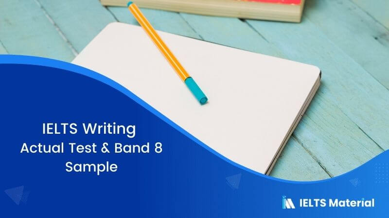 IELTS Writing Actual Test in July 2017 & Band 8 Sample