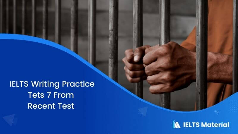 Prison is the common way in most countries to solve the problem of crime – IELTS Writing Task 2 Practice Test 7