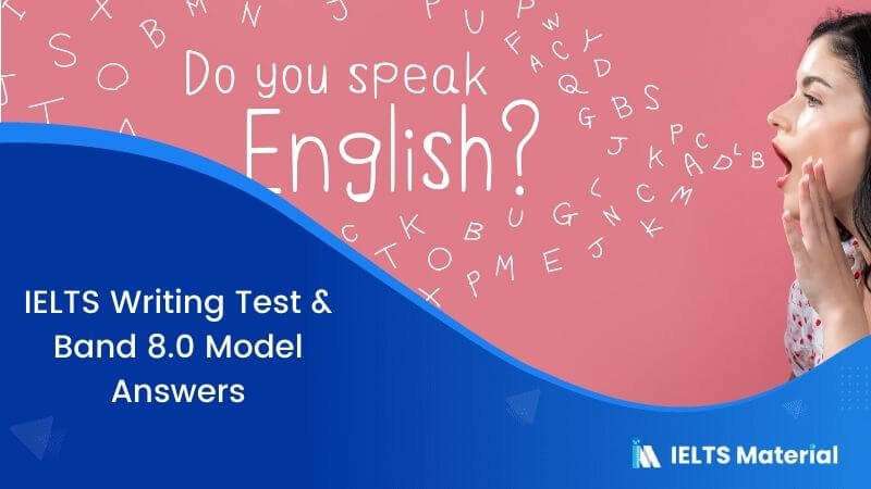 IELTS Writing Test in Canada – May 2017 & Band 8.0 Model Answers