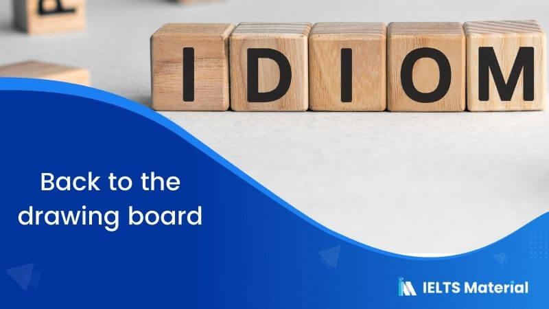 Idiom – Back to the drawing board