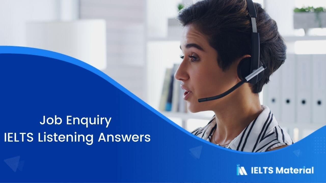 Job Enquiry – IELTS Listening Answers