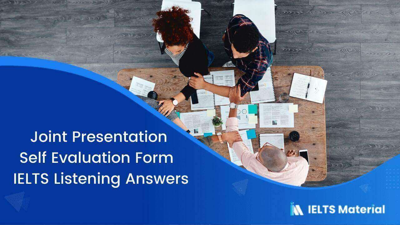 Joint Presentation Self Evaluation Form – IELTS Listening Answers