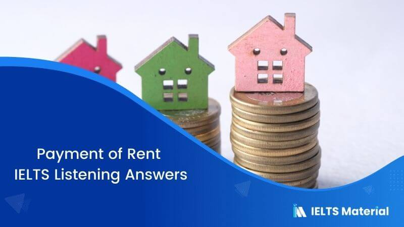 Payment of Rent - IELTS Listening Answers