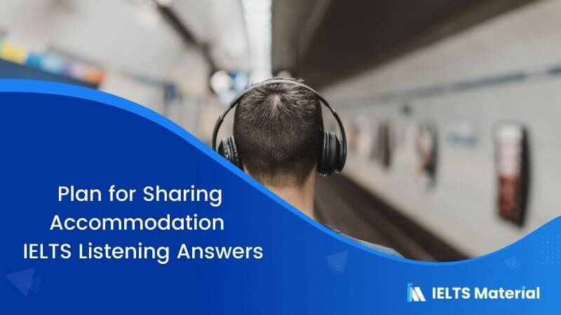 Plan for Sharing Accommodation – IELTS Listening Answers