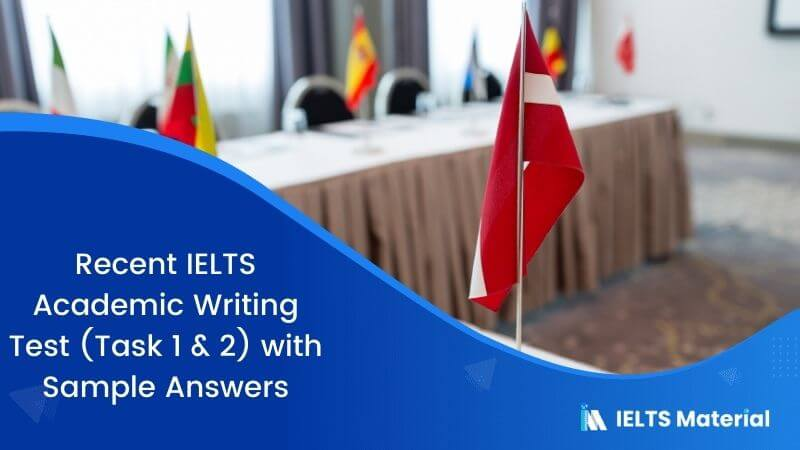 Recent IELTS Academic Writing Test (Task 1 & 2) with Sample Answers