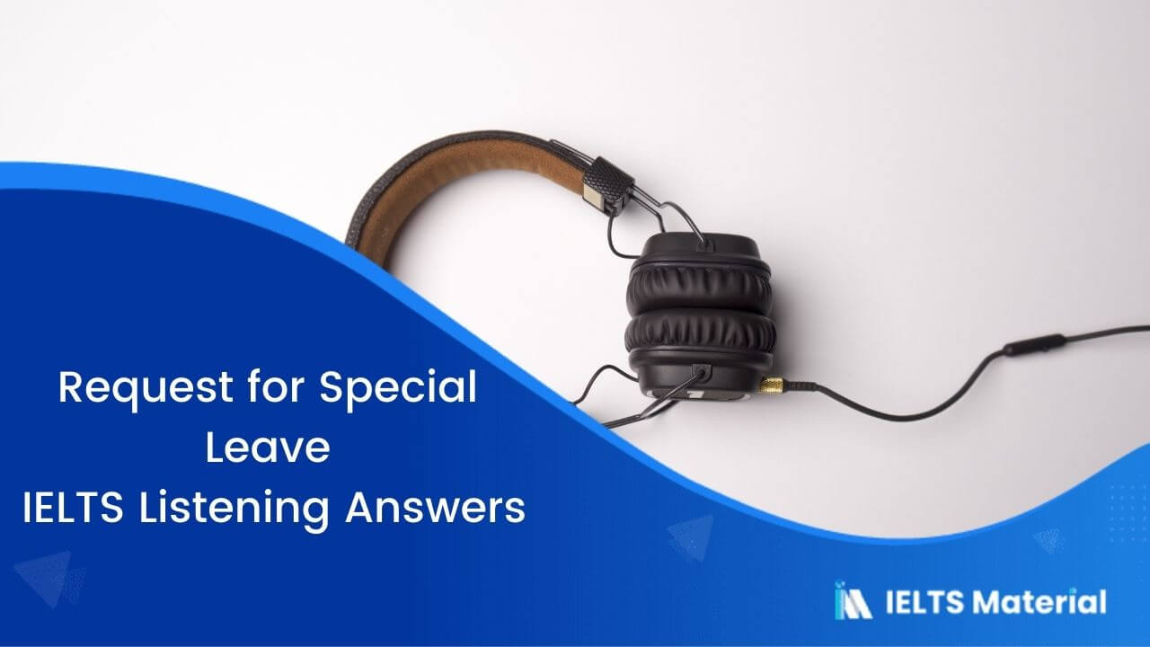Request for Special Leave - IELTS Listening Answers