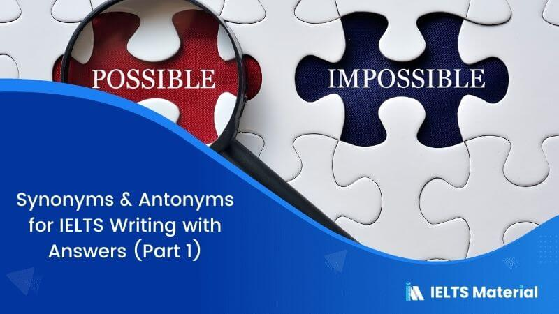 Synonyms & Antonyms for IELTS Writing with Answers (Part 1)