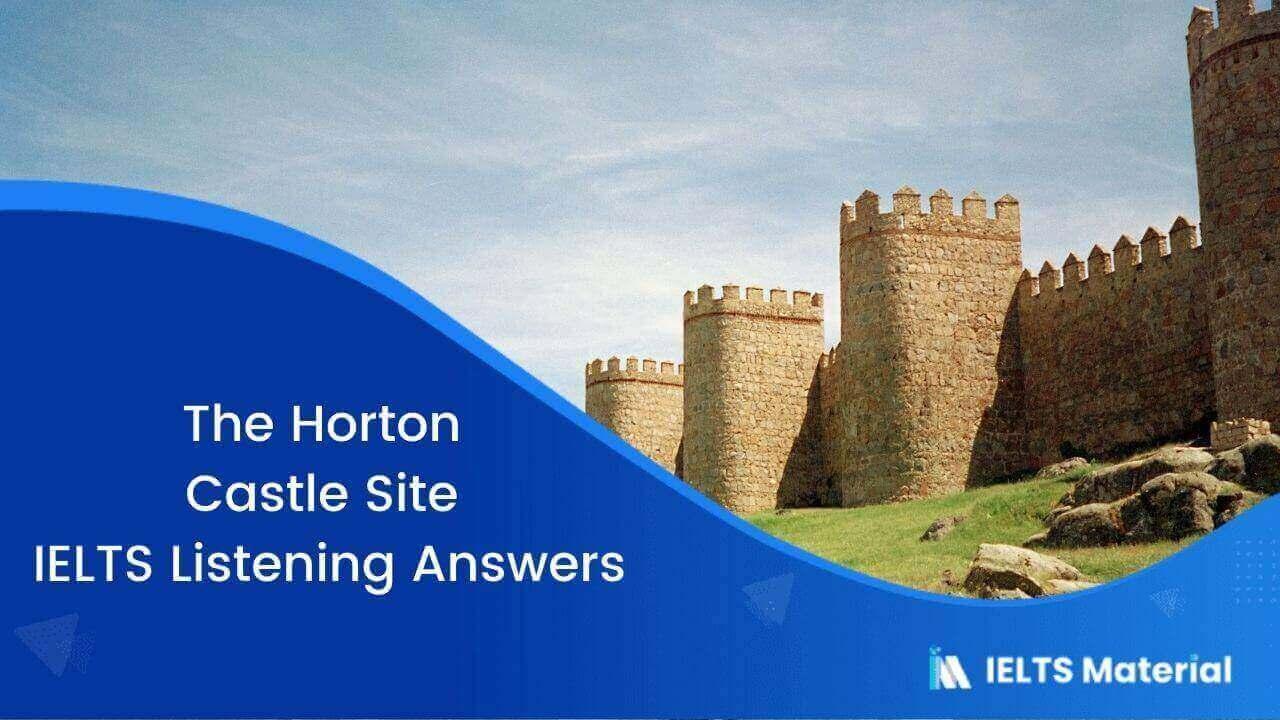 The Horton Castle Site – IELTS Listening Answers